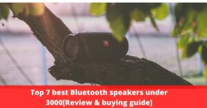 Top 7 best Bluetooth speakers under 3000[Review & buying guide]-min