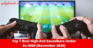 Top 7 Best High-End Soundbars Under Rs.5000 [November 2020]
