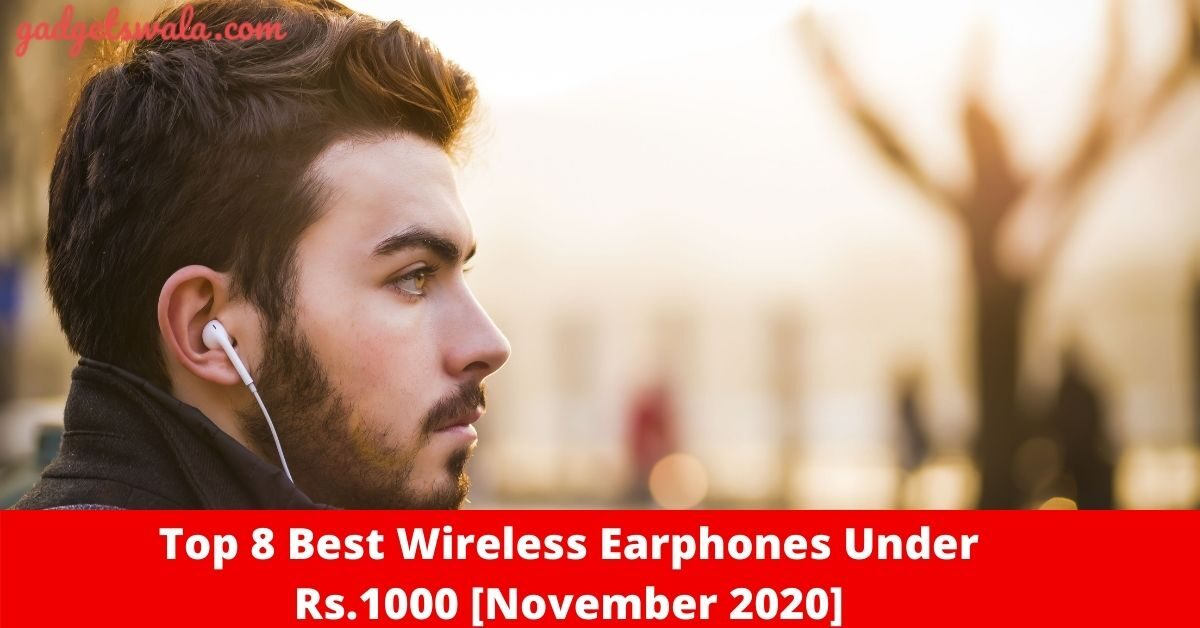 Best wireless Earphones under rs.1000