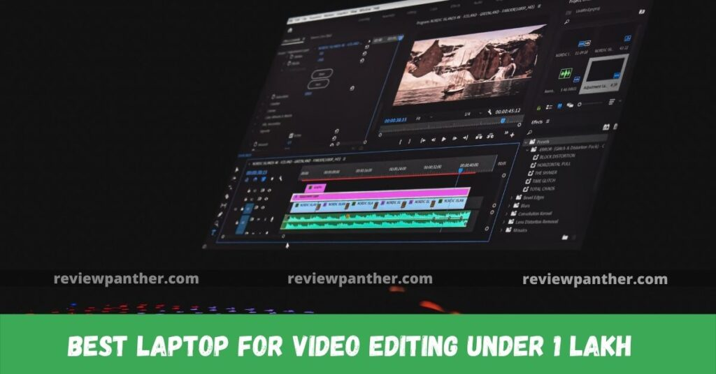 Best laptop for video editing under 1 lakh